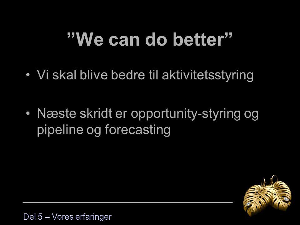 We can do better Vi skal blive bedre til aktivitetsstyring