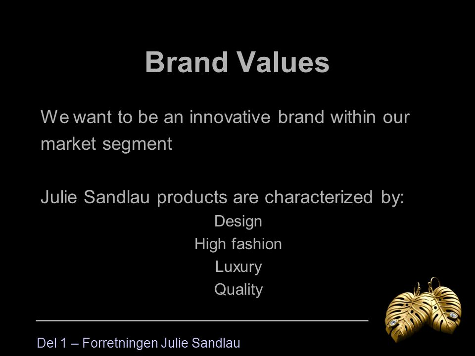 Brand Values We want to be an innovative brand within our