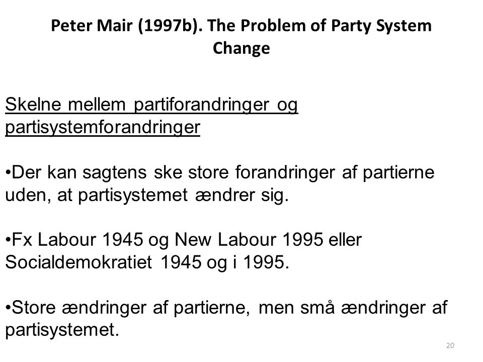Peter Mair (1997b). The Problem of Party System Change