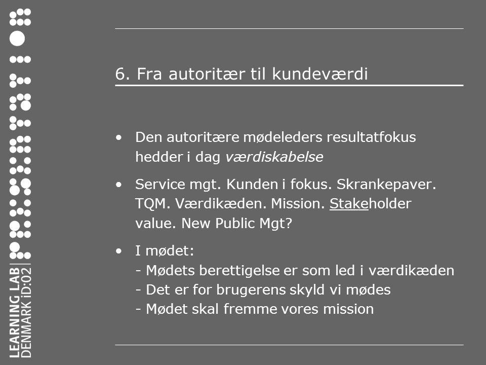 6. Fra autoritær til kundeværdi