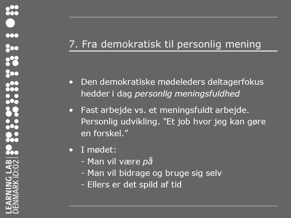 7. Fra demokratisk til personlig mening
