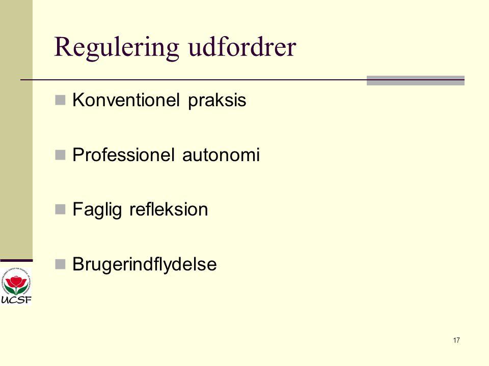 Regulering udfordrer Konventionel praksis Professionel autonomi
