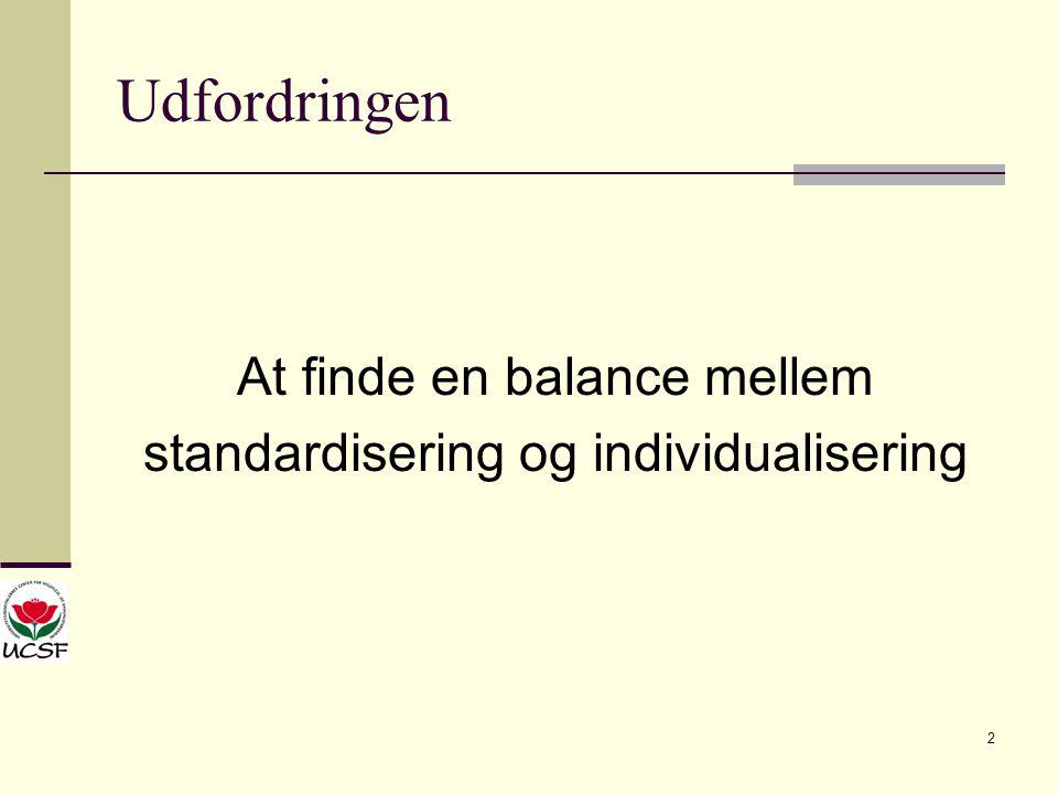 Udfordringen At finde en balance mellem
