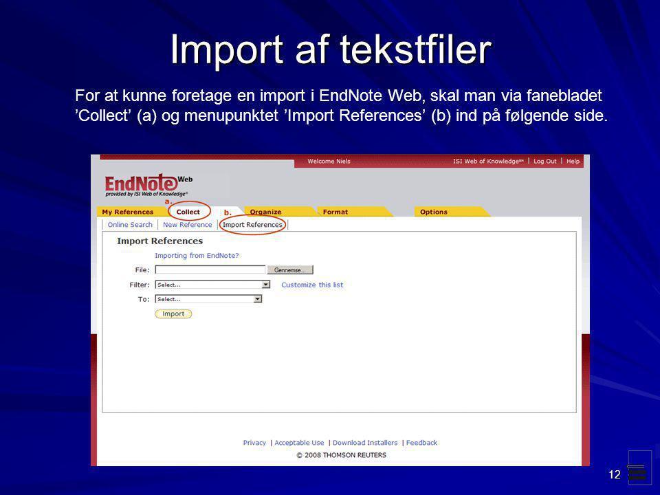 Import af tekstfiler For at kunne foretage en import i EndNote Web, skal man via fanebladet.