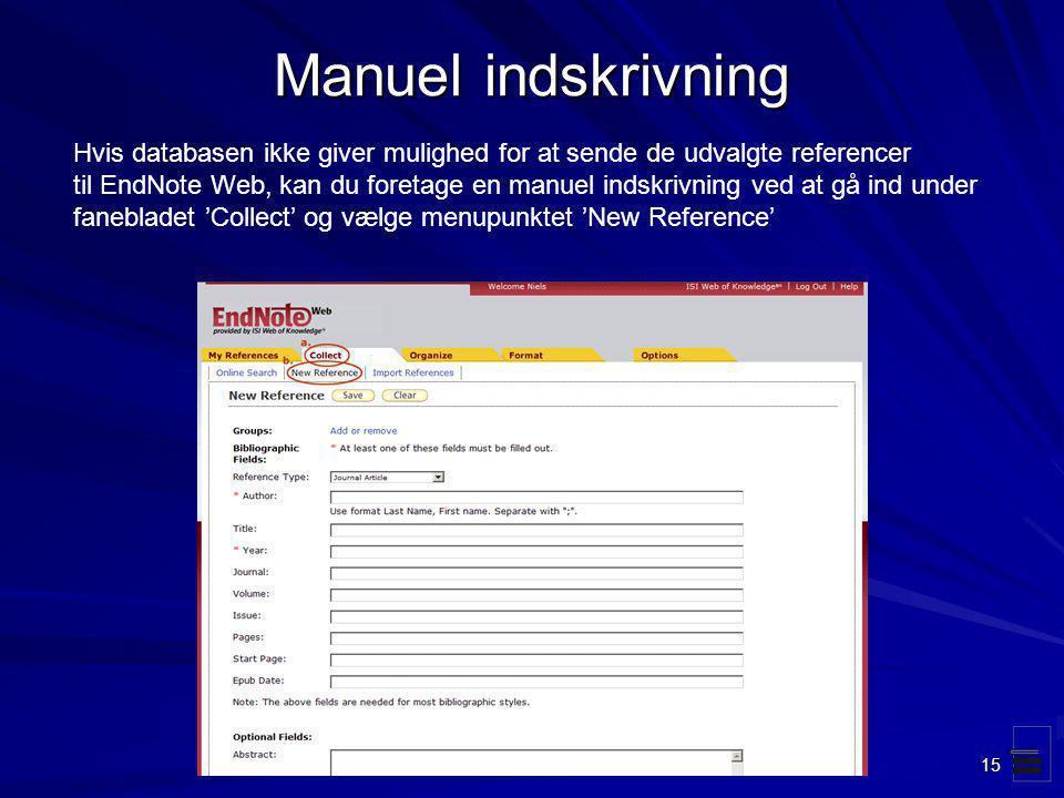 Manuel indskrivning Hvis databasen ikke giver mulighed for at sende de udvalgte referencer.