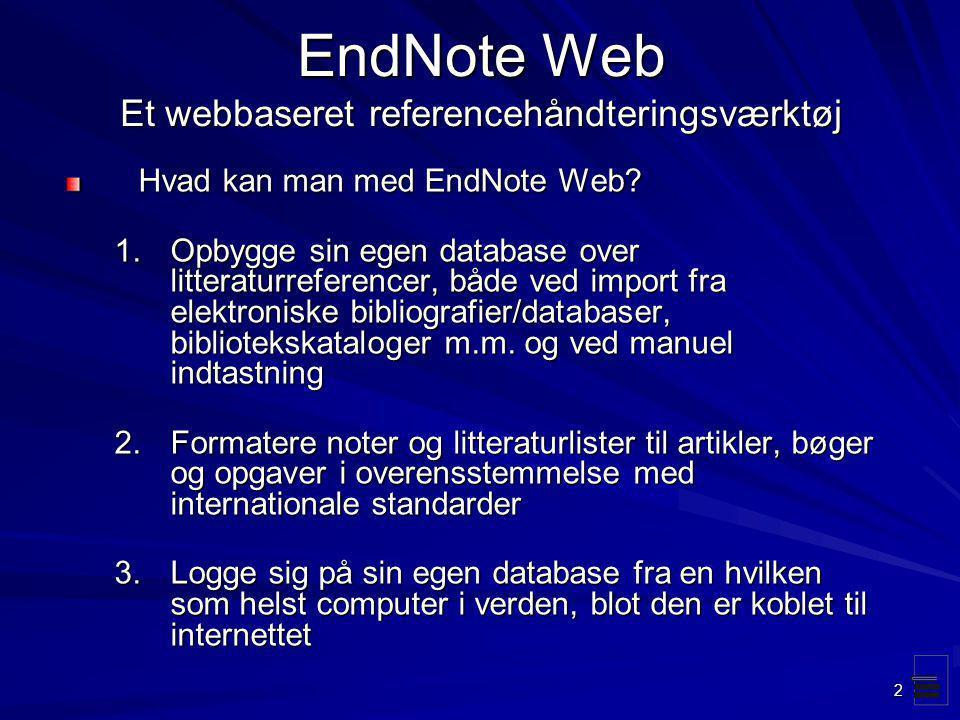 EndNote Web Et webbaseret referencehåndteringsværktøj