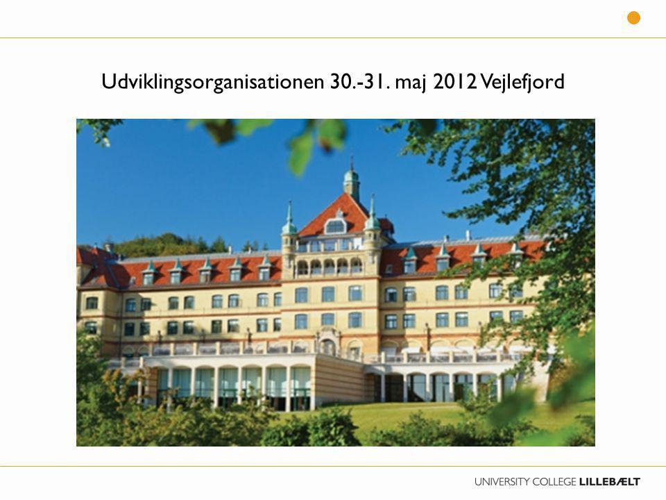 Udviklingsorganisationen 30.-31. maj 2012 Vejlefjord
