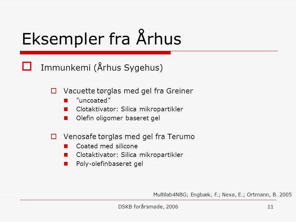 Eksempler fra Århus Immunkemi (Århus Sygehus)