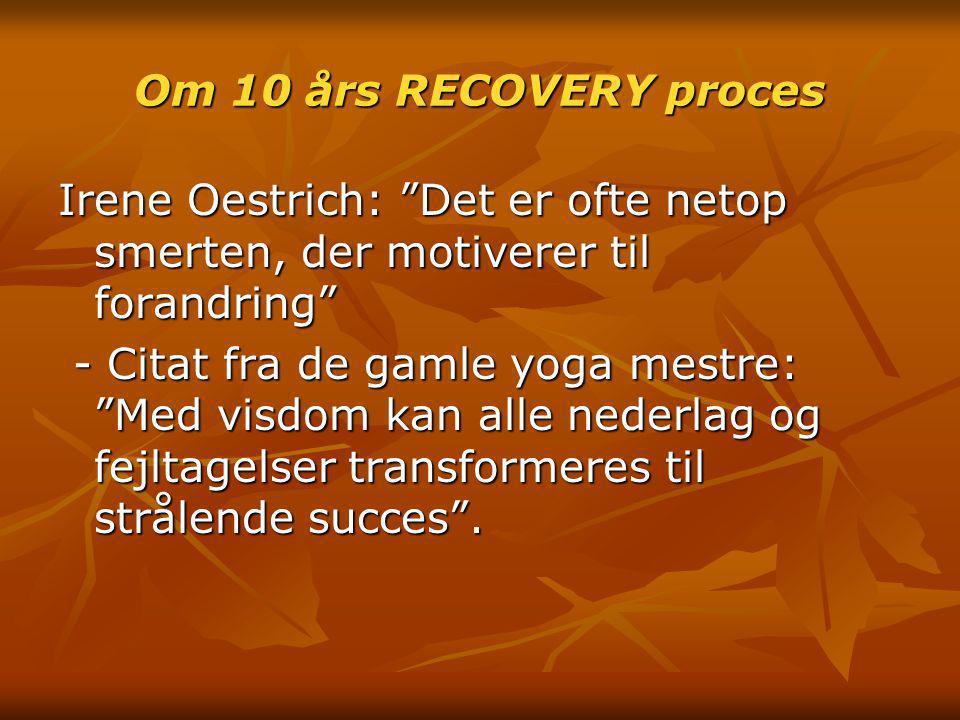 Om 10 års RECOVERY proces Irene Oestrich: Det er ofte netop smerten, der motiverer til forandring