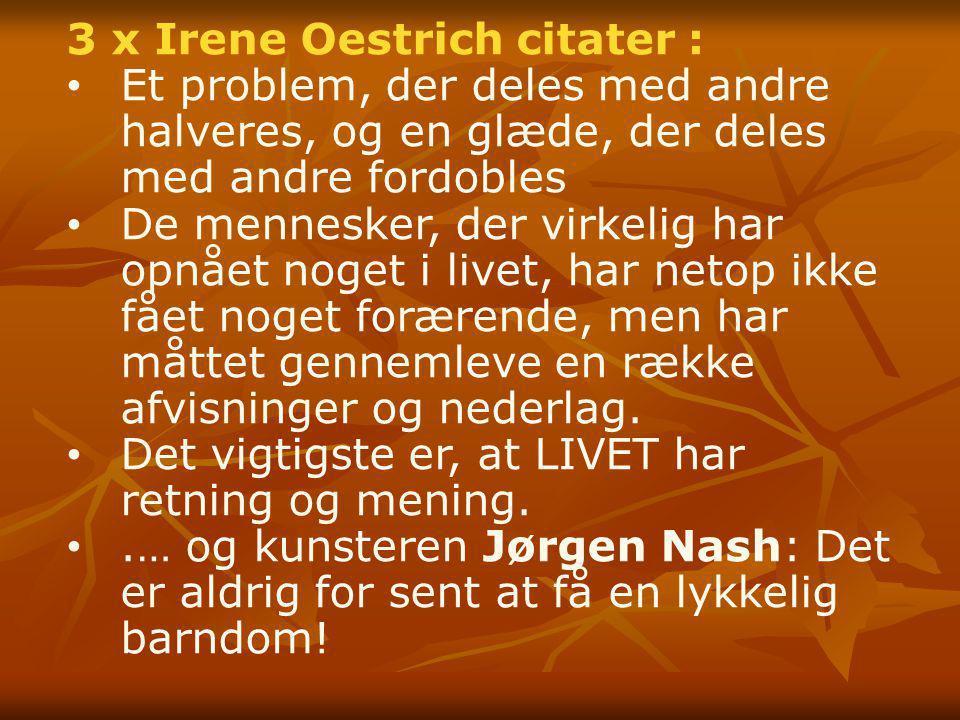 3 x Irene Oestrich citater :