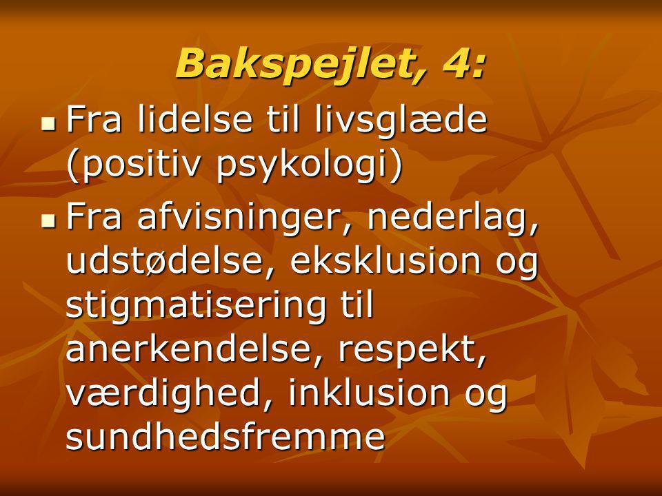 Bakspejlet, 4: Fra lidelse til livsglæde (positiv psykologi)