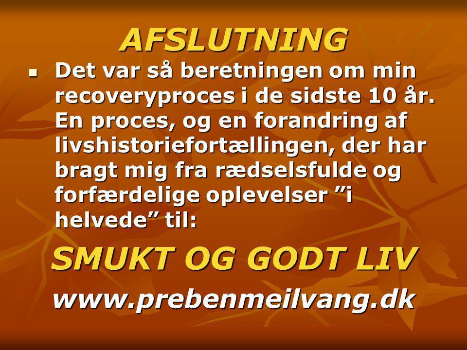 AFSLUTNING SMUKT OG GODT LIV