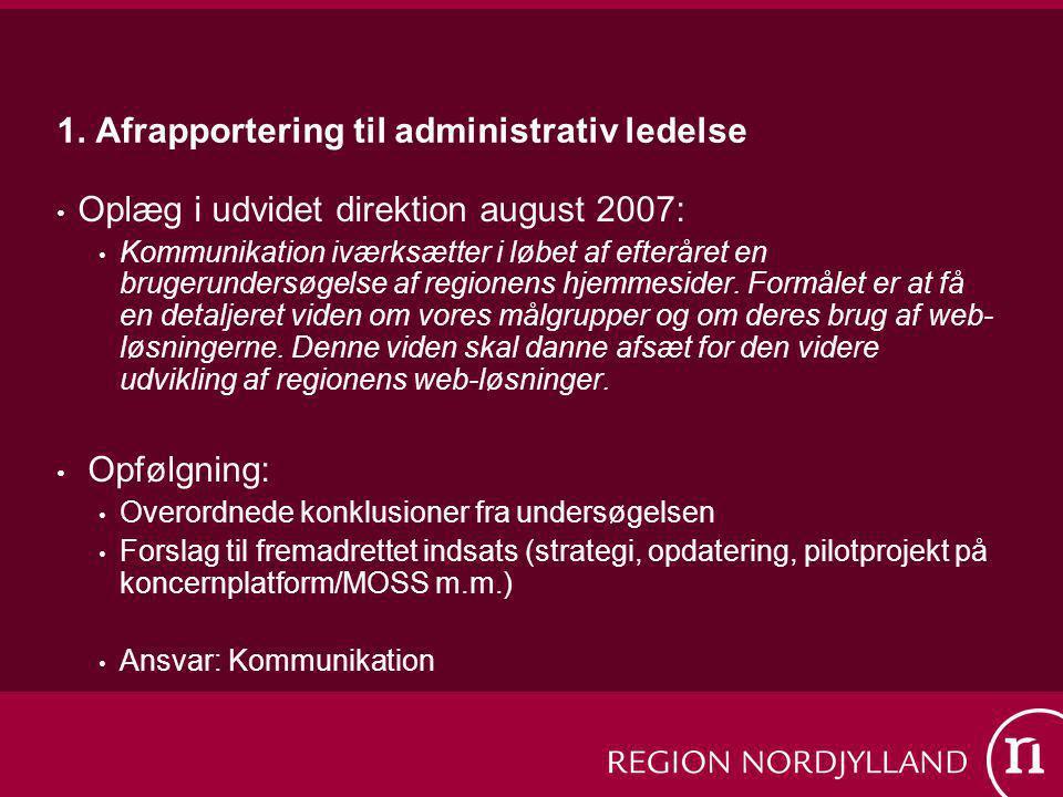 1. Afrapportering til administrativ ledelse