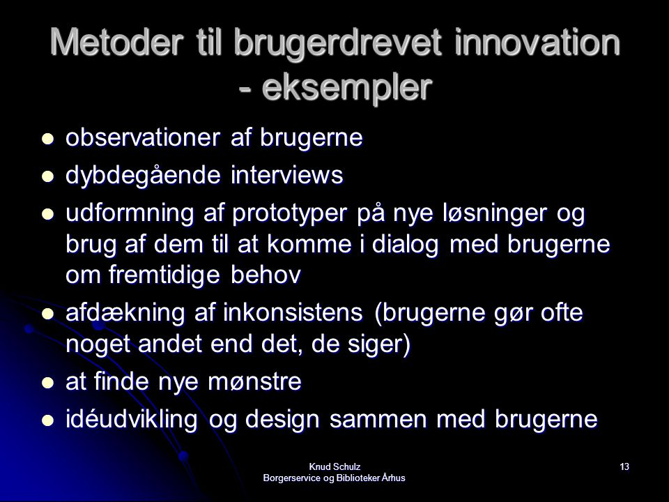 Metoder til brugerdrevet innovation - eksempler
