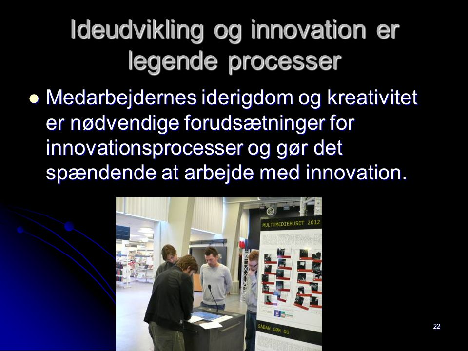 Ideudvikling og innovation er legende processer