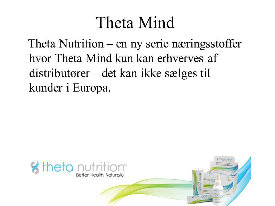 Theta Mind Theta Nutrition – en ny serie næringsstoffer hvor Theta Mind kun kan erhverves af distributører – det kan ikke sælges til kunder i Europa.