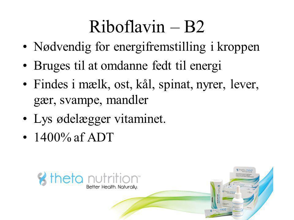 Riboflavin – B2 Nødvendig for energifremstilling i kroppen
