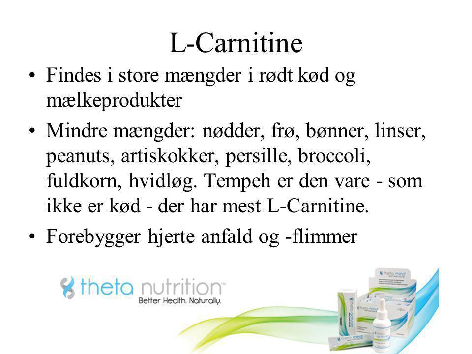 L-Carnitine Findes i store mængder i rødt kød og mælkeprodukter