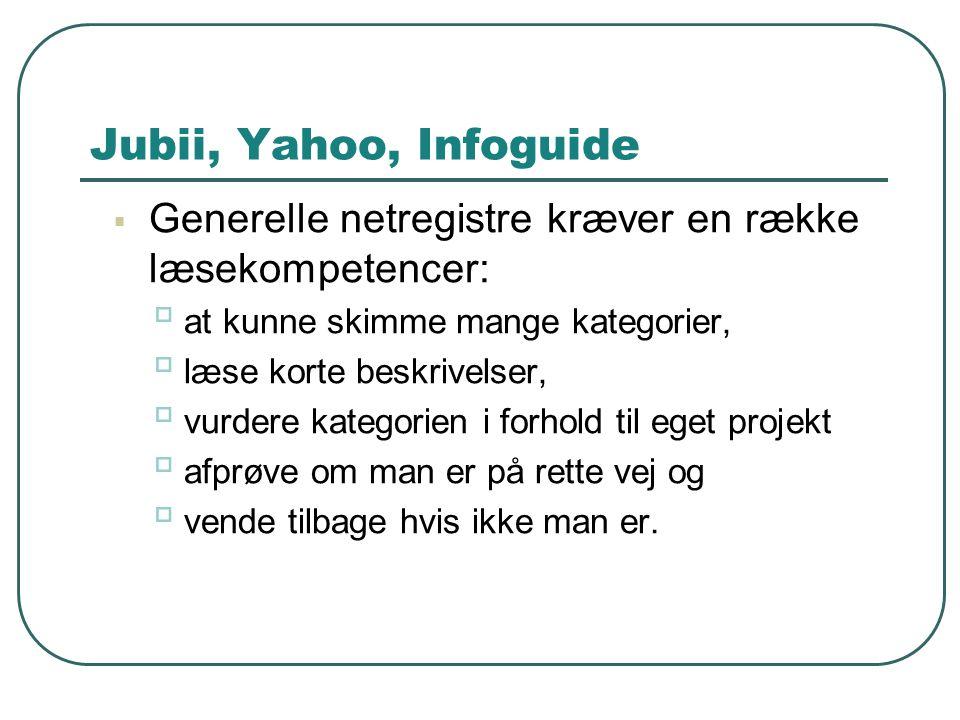 Jubii, Yahoo, Infoguide Generelle netregistre kræver en række læsekompetencer: at kunne skimme mange kategorier,
