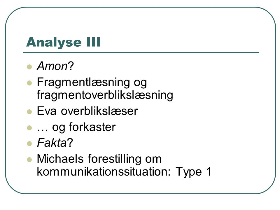 Analyse III Amon Fragmentlæsning og fragmentoverblikslæsning