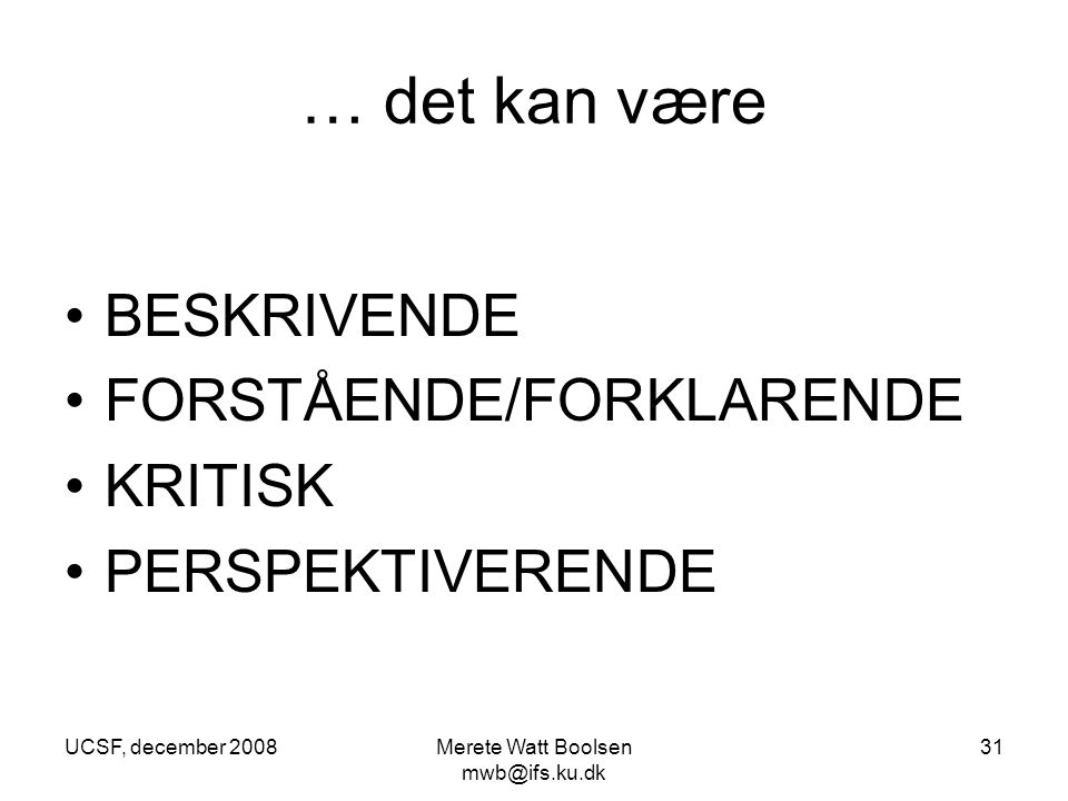 Merete Watt Boolsen mwb@ifs.ku.dk