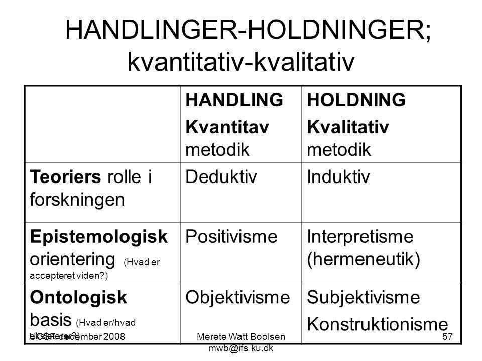 HANDLINGER-HOLDNINGER; kvantitativ-kvalitativ