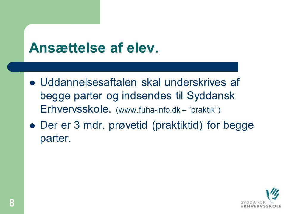 Ansættelse af elev. Uddannelsesaftalen skal underskrives af begge parter og indsendes til Syddansk Erhvervsskole. (www.fuha-info.dk – praktik )