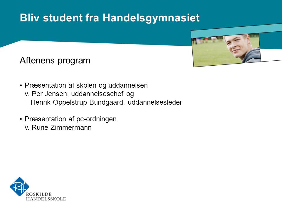 Aftenens program Præsentation af skolen og uddannelsen