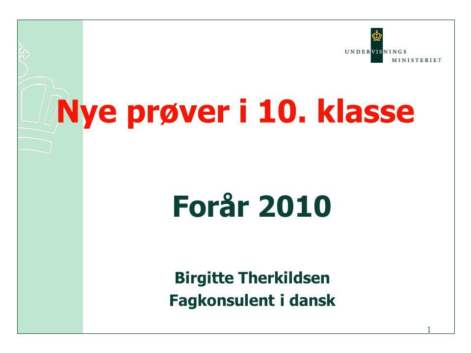 Nye prøver i 10. klasse Forår 2010 Birgitte Therkildsen