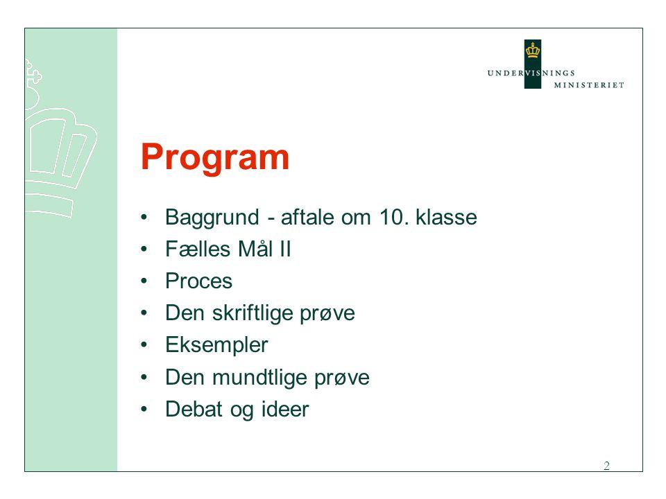 Program Baggrund - aftale om 10. klasse Fælles Mål II Proces