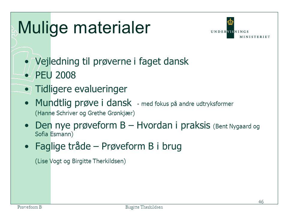 Mulige materialer Vejledning til prøverne i faget dansk PEU 2008
