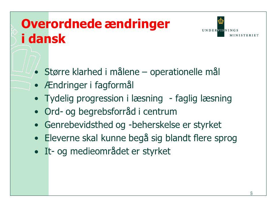 Overordnede ændringer i dansk