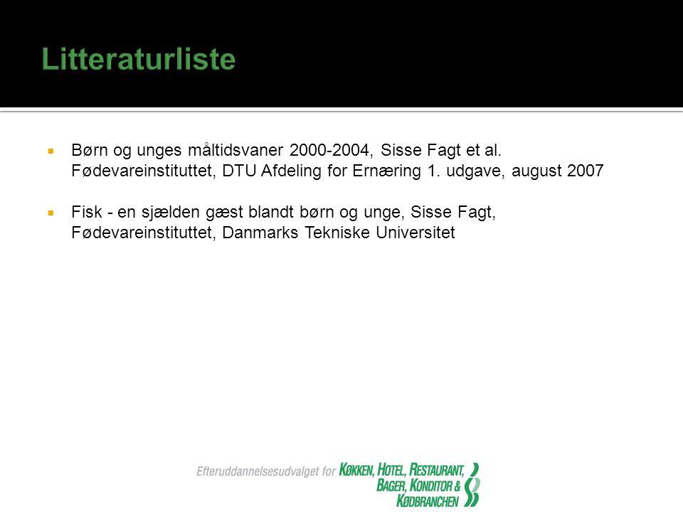 Litteraturliste Børn og unges måltidsvaner 2000-2004, Sisse Fagt et al. Fødevareinstituttet, DTU Afdeling for Ernæring 1. udgave, august 2007.