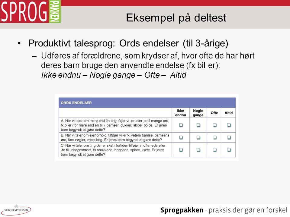 Eksempel på deltest Produktivt talesprog: Ords endelser (til 3-årige)