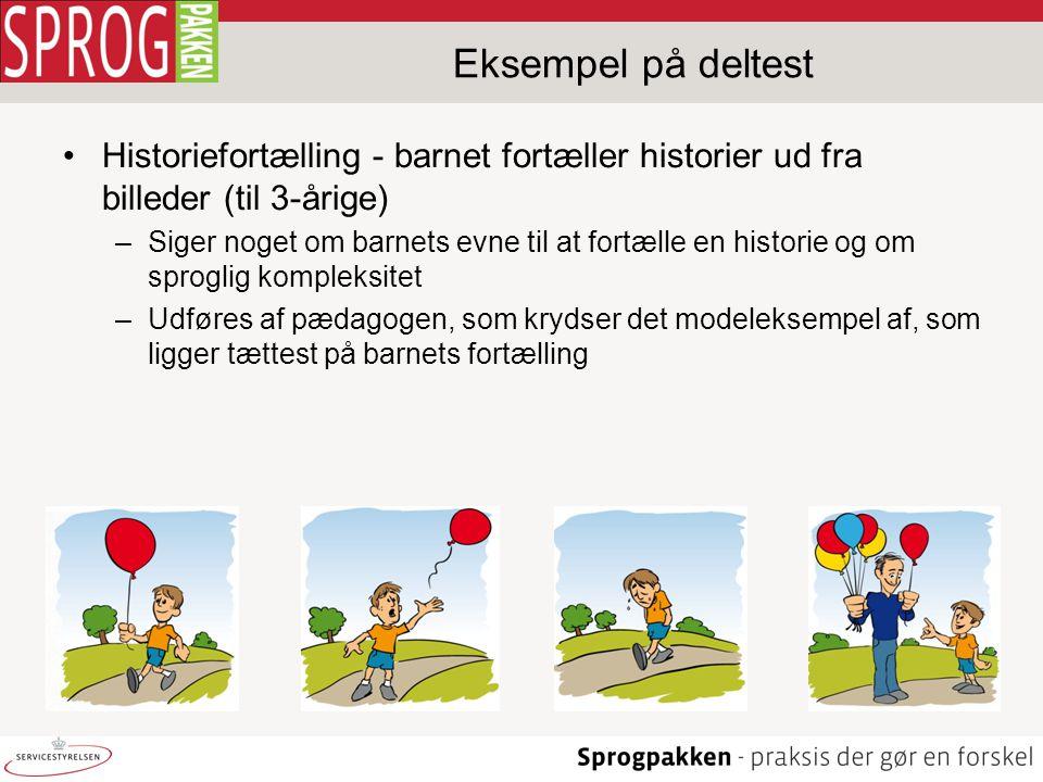 Eksempel på deltest Historiefortælling - barnet fortæller historier ud fra billeder (til 3-årige)