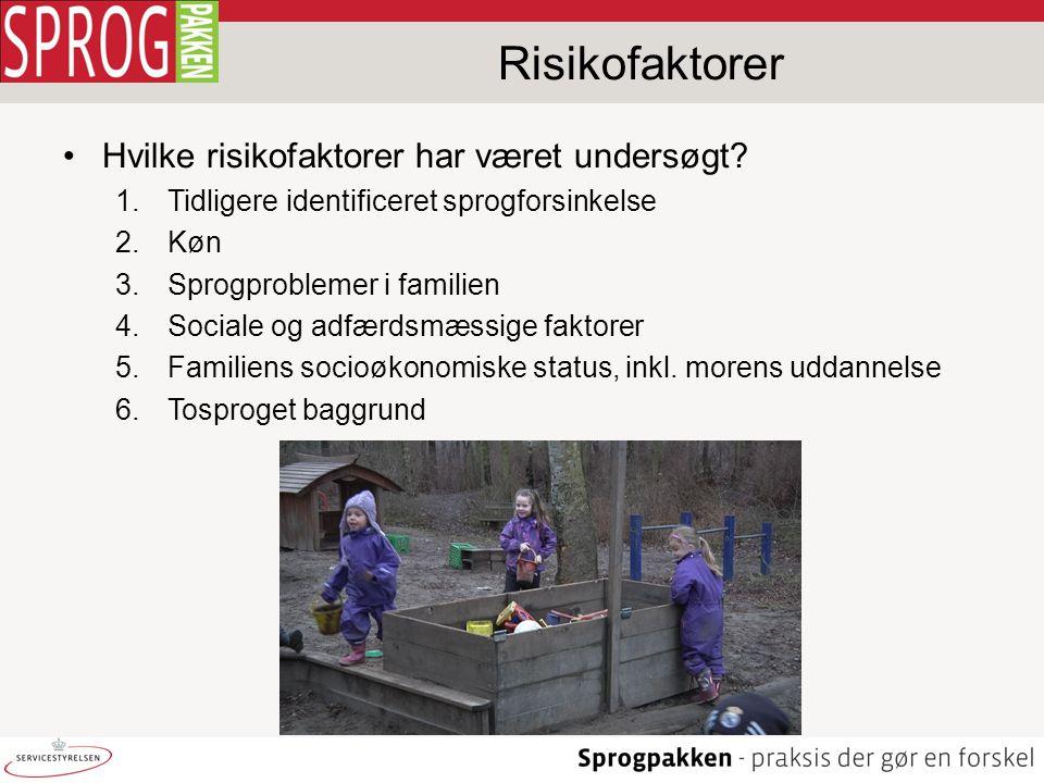 Risikofaktorer Hvilke risikofaktorer har været undersøgt