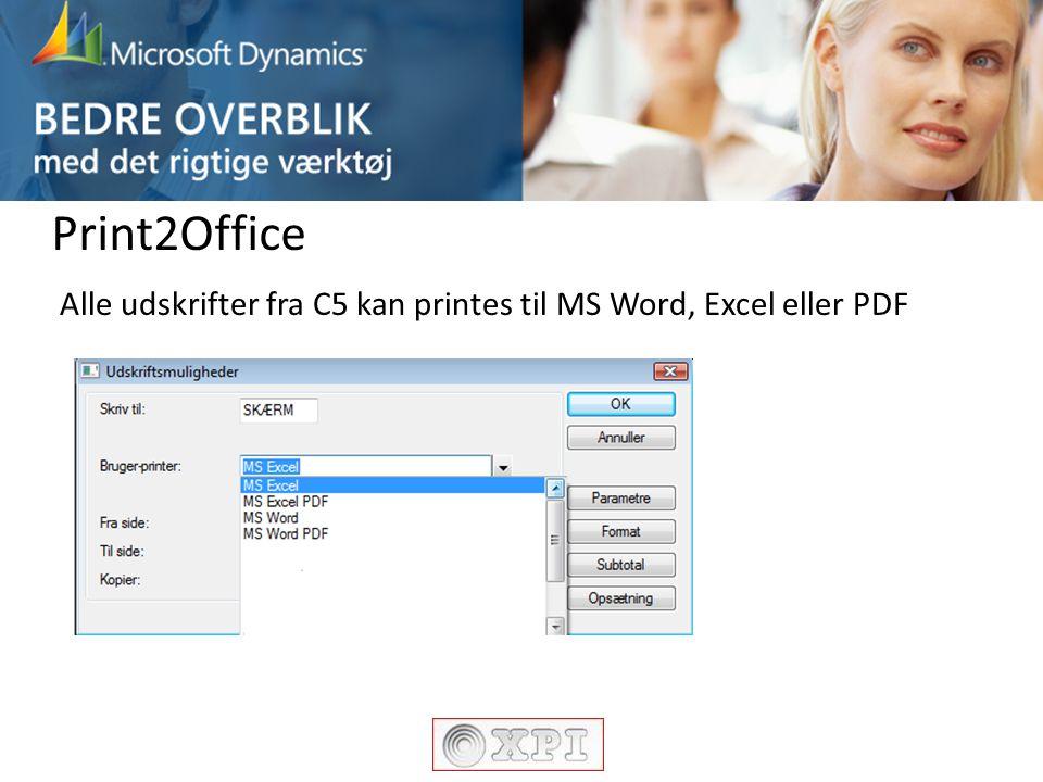 Print2Office Alle udskrifter fra C5 kan printes til MS Word, Excel eller PDF.