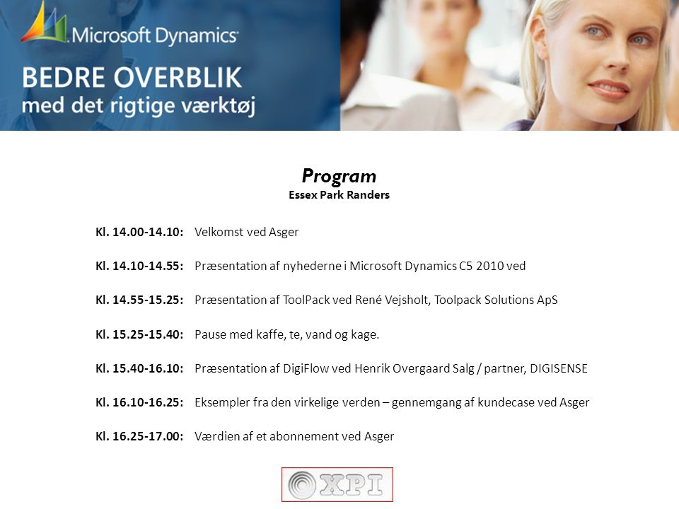 Program Kl. 14.00-14.10: Velkomst ved Asger Kl. 14.10-14.55:
