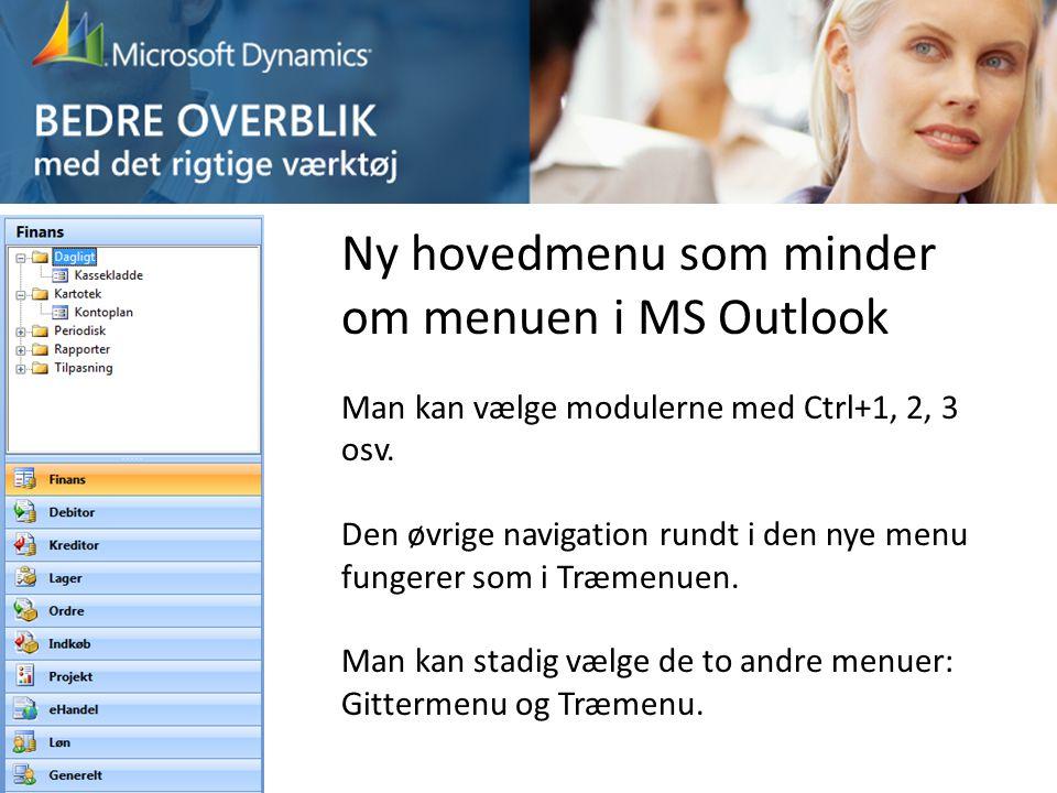 Ny hovedmenu som minder om menuen i MS Outlook