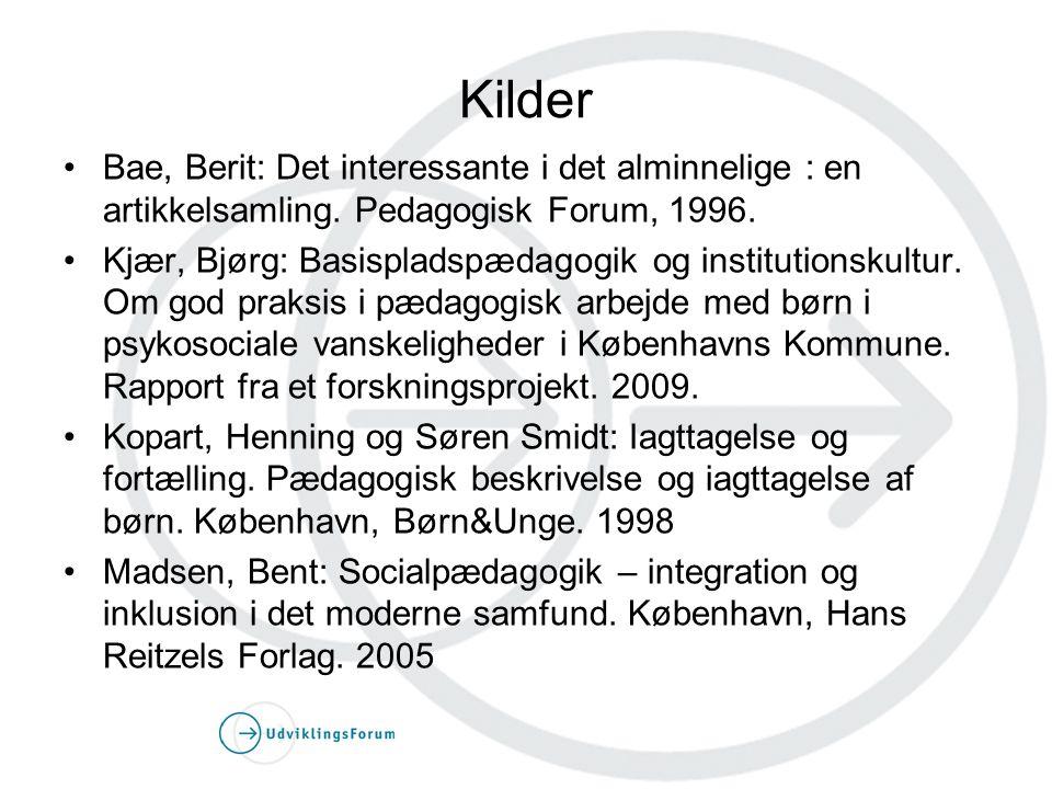 Kilder Bae, Berit: Det interessante i det alminnelige : en artikkelsamling. Pedagogisk Forum, 1996.