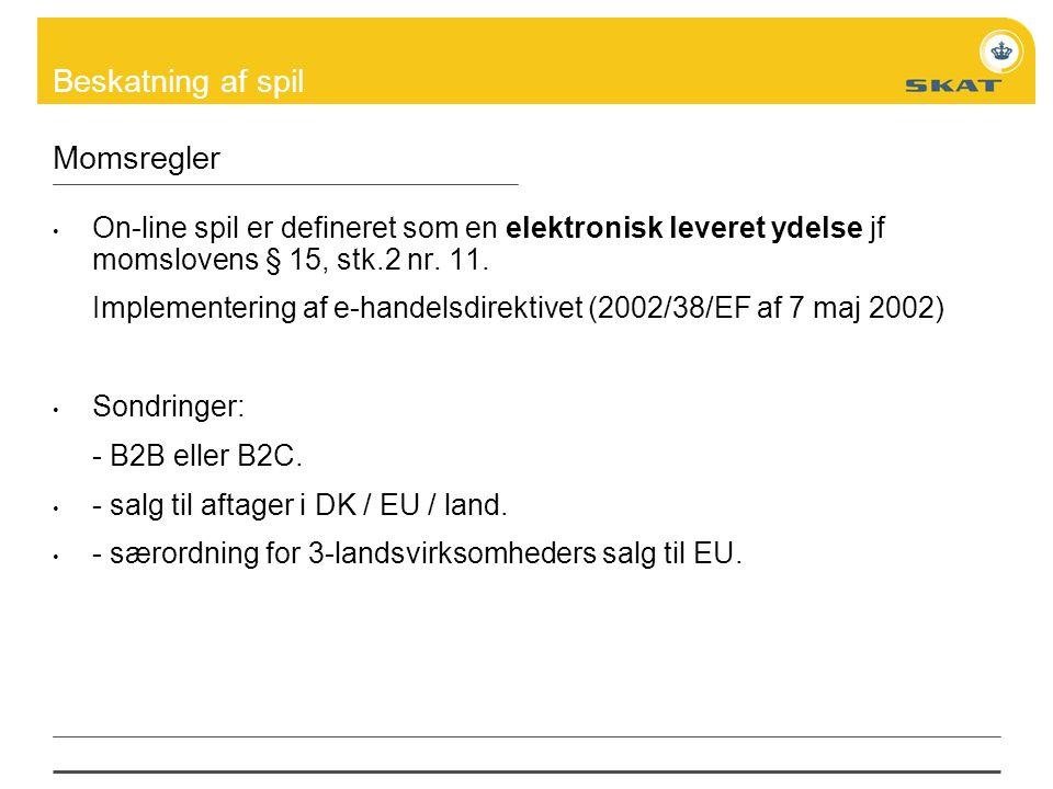 Momsregler On-line spil er defineret som en elektronisk leveret ydelse jf momslovens § 15, stk.2 nr. 11.