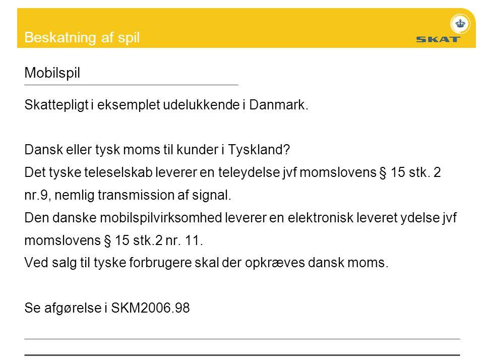 Mobilspil Skattepligt i eksemplet udelukkende i Danmark.