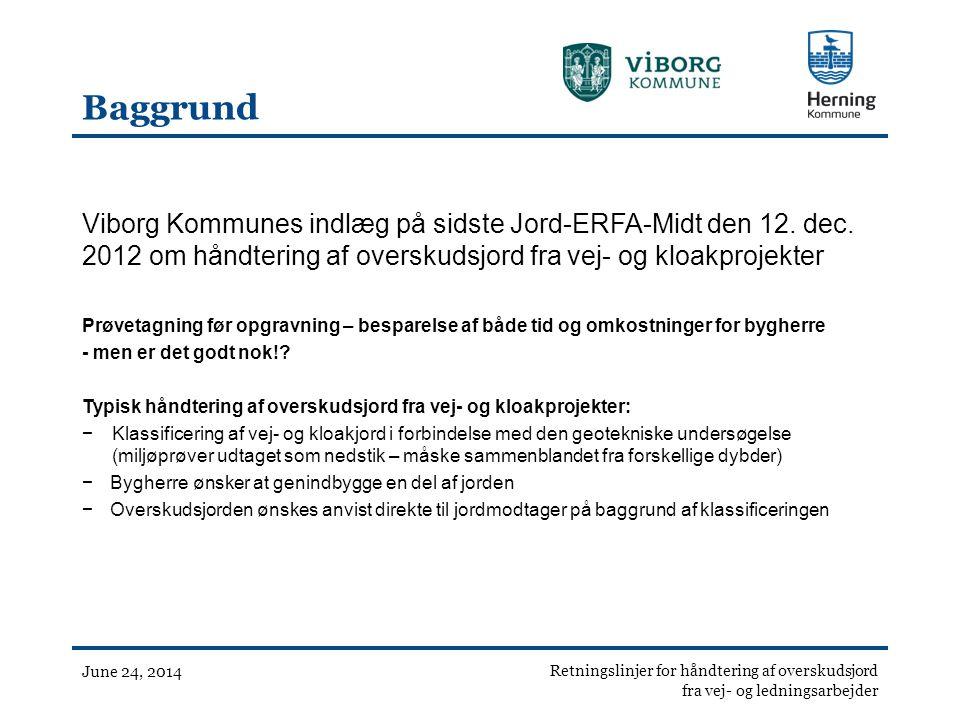 Baggrund Viborg Kommunes indlæg på sidste Jord-ERFA-Midt den 12. dec. 2012 om håndtering af overskudsjord fra vej- og kloakprojekter.