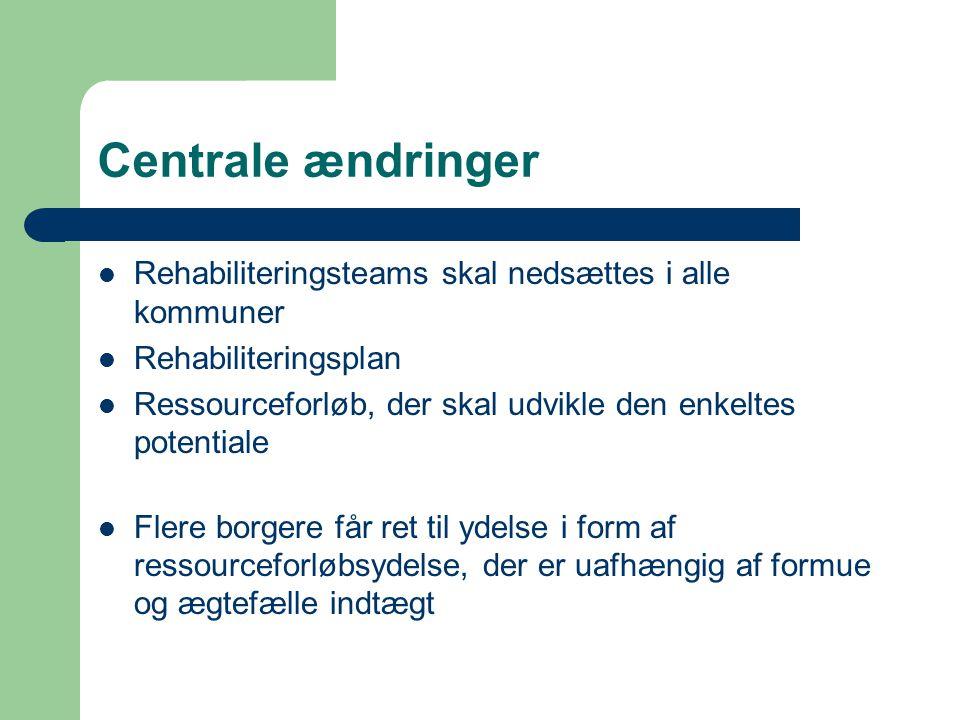 Centrale ændringer Rehabiliteringsteams skal nedsættes i alle kommuner