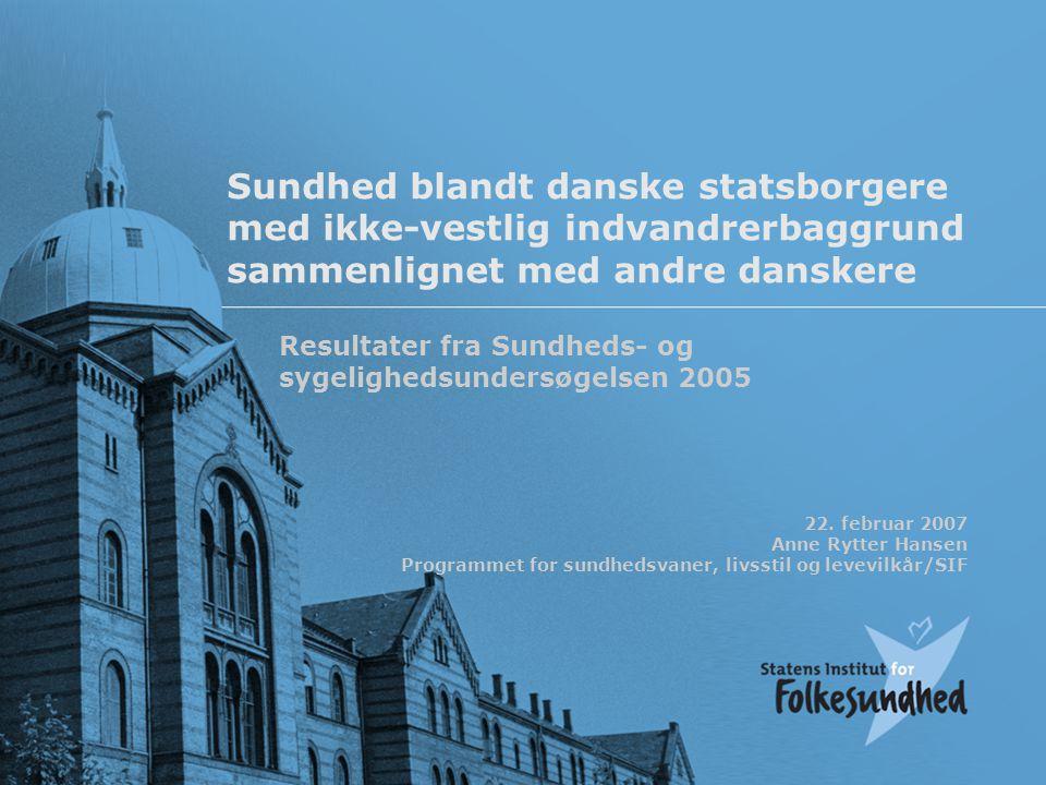 Sundhed blandt danske statsborgere med ikke-vestlig indvandrerbaggrund sammenlignet med andre danskere