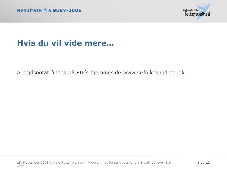 Hvis du vil vide mere… Arbejdsnotat findes på SIF's hjemmeside www.si-folkesundhed.dk