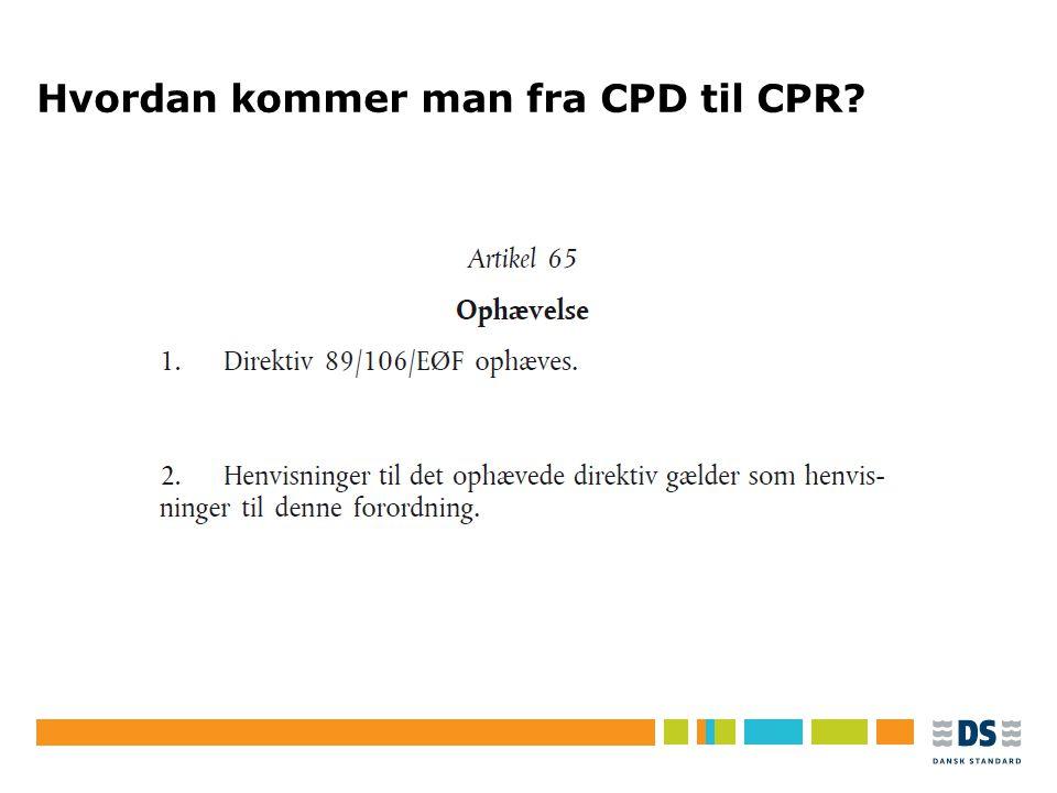 Hvordan kommer man fra CPD til CPR