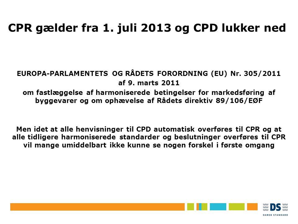 CPR gælder fra 1. juli 2013 og CPD lukker ned