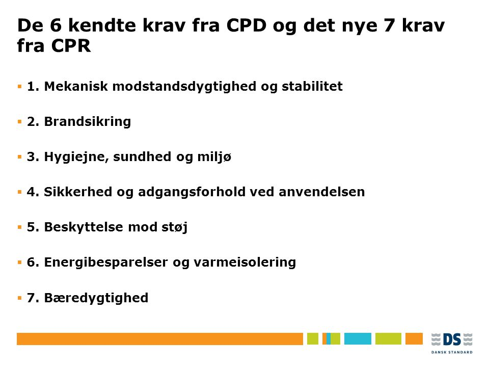 De 6 kendte krav fra CPD og det nye 7 krav fra CPR