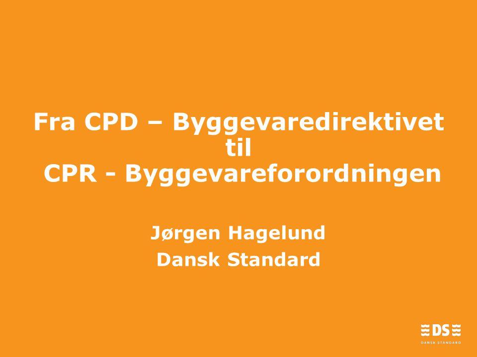Fra CPD – Byggevaredirektivet til CPR - Byggevareforordningen
